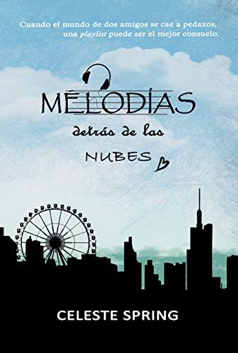Melodías detrás de las nubes: Novela juvenil, romántica (Saga 10 lullabies nº 1)