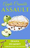 Apple Crumble Assault (The Drunken Pie Cafe Cozy Mystery Book 4) (English Edition)