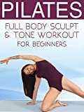 Pilates Full Body Sculpt & Tone Workout for Beginners