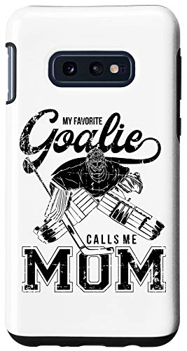 Galaxy S10e My Favorite Goalie Calls Mom Women Ice Hockey Player Sport Case