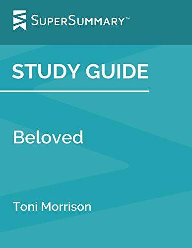 Study Guide: Beloved by Toni Morrison (SuperSummary)