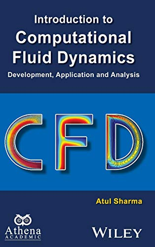 Introduction to Computational Fluid Dynamics: Development, Application and Analysis (Ane/Athena Books)