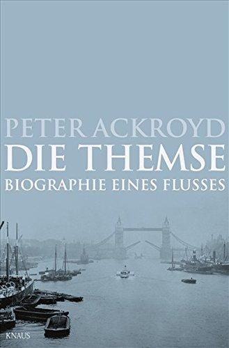 Die Themse: Biographie eines Flusses