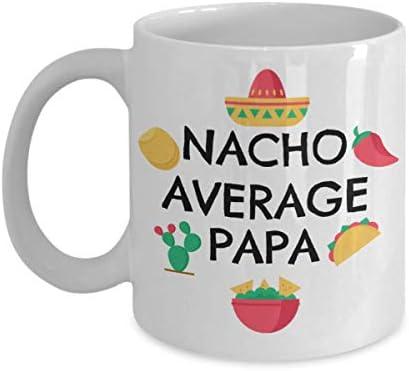 Nacho Average Papa Funny Papa Coffee Mug Papa Father s Day Gift Papa Birthday Gift product image
