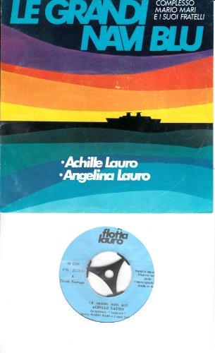 LE GRANDI NAVI BLU ACHILLE LAURO / ANGELINA LAURO / Complesso