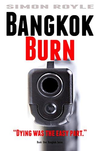 Bangkok Burn: Gritty, hard-boiled, noir, crime fiction about a Bangkok mafia family. (Bangkok Series Book 1) by [Simon Royle]