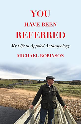 You Have Been Referred: My Life in Applied Anthropology