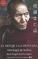 El monje y la montaña: 410 Haikus y 13 formas sin forma