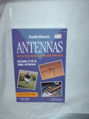 Antennas: Selection, Installation and Projects (4th Edition, Radio Shack)