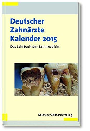 Deutscher Zahnärzte Kalender 2015: Das Jahrbuch der Zahnmedizin