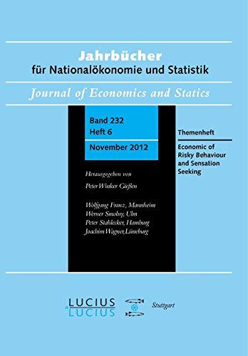 Economics of Risky Behavior and Sensation Seeking: Themenheft 6/Bd. 232 (2012) Jahrbücher für Nationalökonomie und Statistik