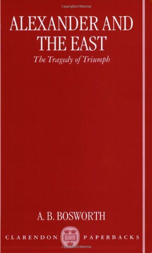 Alexander and the East: The Tragedy of Triumph (Clarendon Paperbacks) (English Edition)