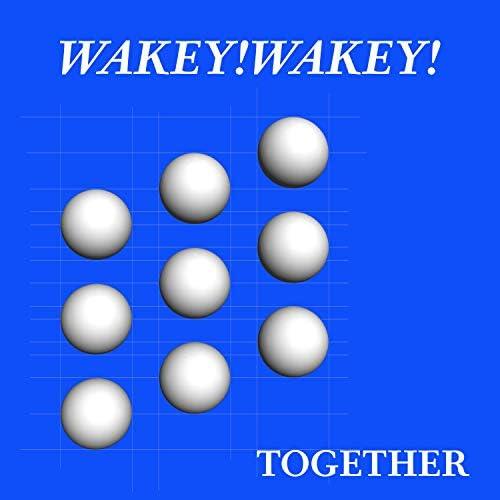 Wakey!Wakey!