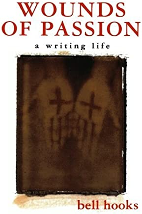Wounds of Passion: A Writing Life by bell hooks (1999-01-15)