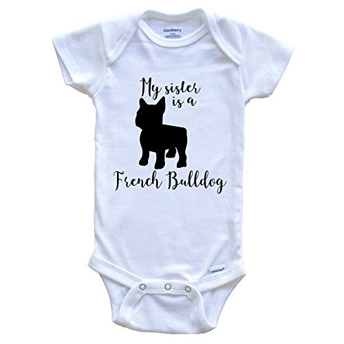 My Sister is A French Bulldog Cute Dog Baby Onesie - Frenchie One Piece Baby Bodysuit, 0-3 Months White