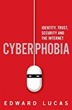 Cyberphobia: Identity, Trust, Security and the Internet