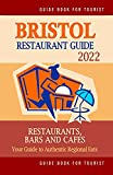 Bristol Restaurant Guide 2022: Your Guide to Authentic Regional Eats in Bristol, England (Restaurant Guide 2022)