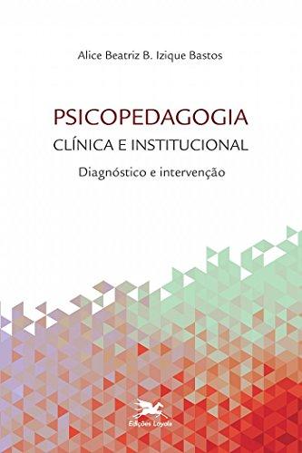 Psicopedagogia clínica e institucional: Diagnóstico e intervenção