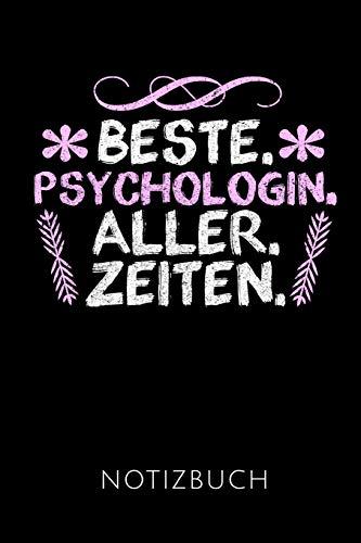 BESTE. PSYCHOLOGIN. ALLER. ZEITEN. NOTIZBUCH: Geschenkidee für Psychologiestudentinnen und Psychologinnen | Notizbuch mit 110 linierten Seiten | ... Autorennamen für mehr Designs zu diesem Thema