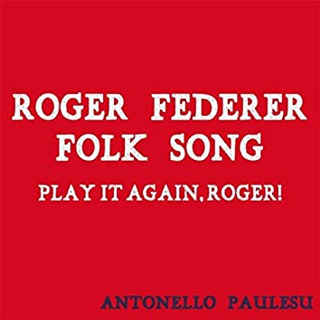 Roger Federer Folk Song (Play It Again, Roger!)