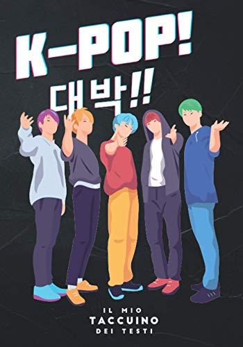 K-Pop - Il mio Taccuino dei Testi: 100 pagine per scrivere i testi delle tue canzoni preferite in Hangul e in italiano | Ideale per imparare il coreano con K-Pop