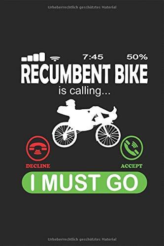 Recumbent Bike is Calling - Liegefahrrad ruft an: lustiger Spruch Kurzlieger liegeradler liegedreirad Fahrrad Notizbuch Notizbuch Planer Kalender ... Geschenk für DIN A 5 Taschenkalender