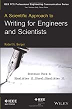 A Scientific Approach to Writing for Engineers and Scientists (IEEE PCS Professional Engineering Communication Series)