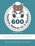 600 Palabras Básicas en 5 Idiomas Enseñame a Leer - Ingles Español Francés Alemán Vietnamita: Aprender a leer vocabulario jugando infantiles para ... en casa y en clase. Full-color book