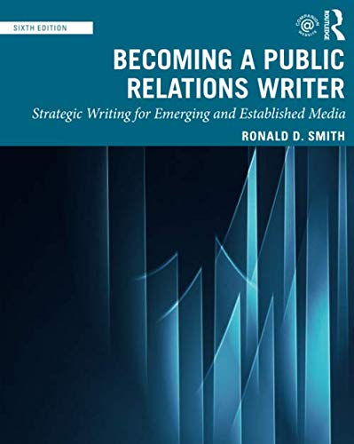 Compare Textbook Prices for Becoming a Public Relations Writer 6 Edition ISBN 9780367281571 by Smith, Ronald D.
