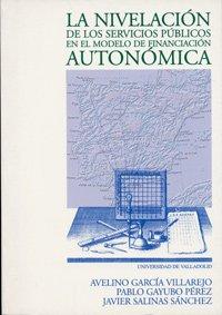 La nivelación de los servicios públicos en el modelo de financiación autonómica