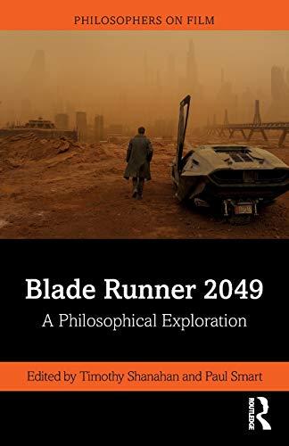 Blade Runner 2049: A Philosophical Exploration (Philosophers on Film)