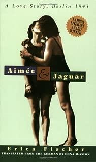 Aim¨¦e & Jaguar: A Love Story, Berlin 1943 1st (first) Alyson Edition by Erica Fischer (1998)