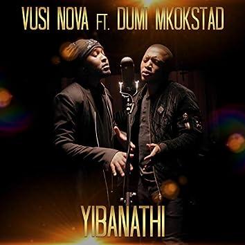 Yibanathi (feat. Dumi Mkokstad)
