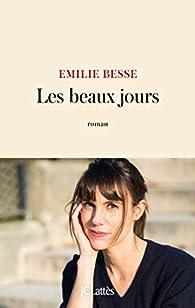 Les beaux jours par Emilie Besse