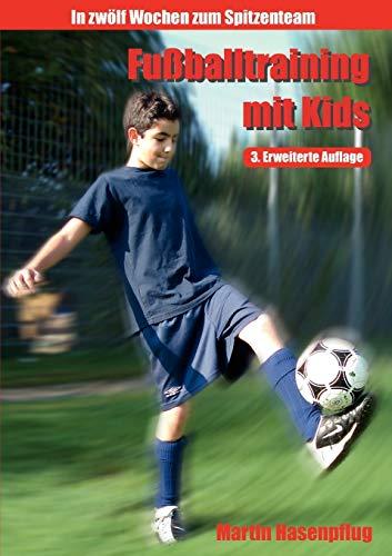 Fußballtraining mit Kids - In 12 Wochen zum Spitzenteam