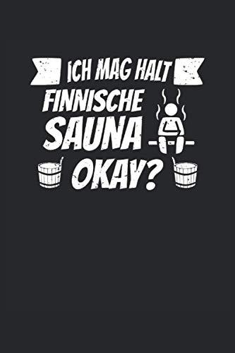 Ich mag halt Finnische Sauna, Okay?: Notizbuch für den Sauna Fan, 120 Seiten, 6x9 Zoll Format, Gepunktet, Geschenk für Saunagänger