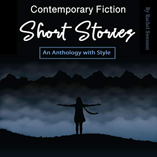 Contemporary Fiction Short Stories Audiobook By Rachel Swenson cover art