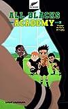 All Blacks Academy - Tome 2 - Voyage en terre de rugby