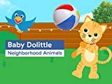 world animals baby einstein - Baby Dolittle: Neighborhood Animals