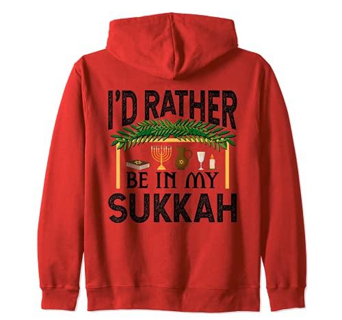 I'd Rather Be In My Sukkah Divertido regalo de vacaciones judías de Sukkot Sudadera con Capucha