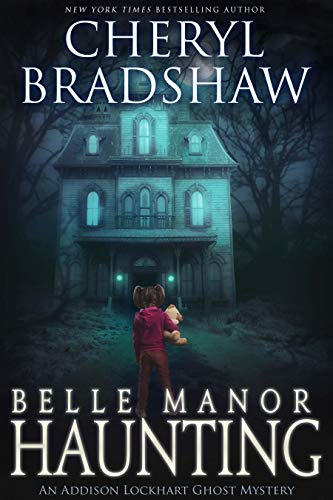 Book: Belle Manor Haunting (Addison Lockhart Book 4) by Cheryl Bradshaw