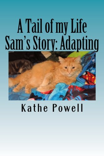 A Tail of my Life: Sam's Story: Adapting