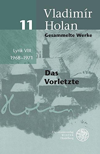 Gesammelte Werke / Lyrik VIII: 1968-1971: Das Vorletzte