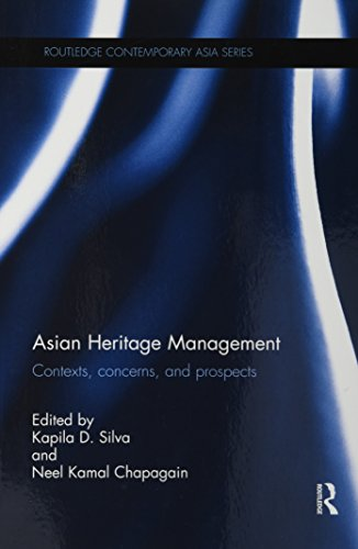 Asian Heritage Management: Contexts, Concerns, and Prospects (Routledge Contemporary Asia Series)