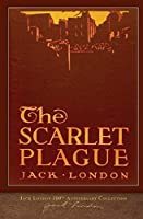 The Scarlet Plague: 100th Anniversary Collection