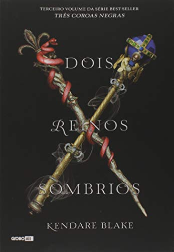 Dois reinos sombrios (Três coroas negras - Livro 3): -: -