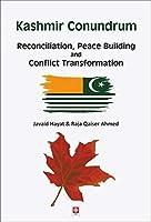 Kashmir Conundrum - Reconciliation, Peace Building and Conflict Transformation