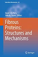 Fibrous Proteins: Structures and Mechanisms (Subcellular Biochemistry, 82)