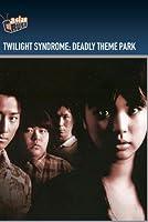Twilight Syndrome: Deadly Theme Park / [DVD]