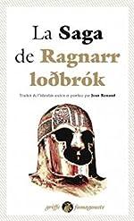 La Saga de Ragnarr Lodbrok - Suivi du Dit des fils de Ragnarr et du Chant de Kraka